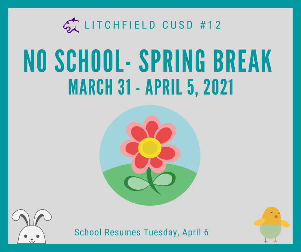 Litchfield Schools Spring Break March 31 - April 5, 2021