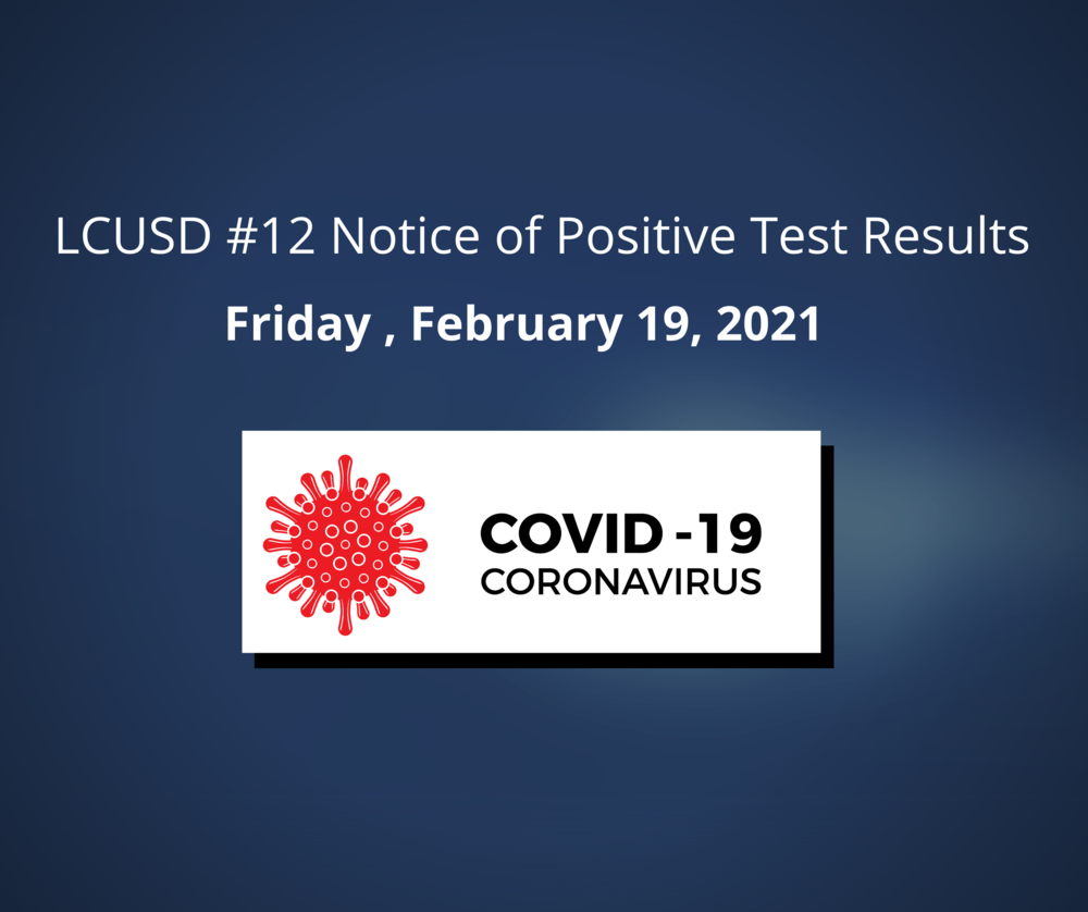 Notice of Positive Case of COVID-19 February 19,2021